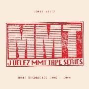 JORGE VELEZ / Mmt Tape Series Home Recordings 1996 - 1999