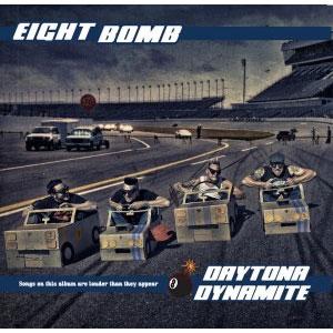 EIGHTBOMB / DAYTONA DYNAMITE