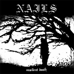 NAILS / ネイルズ / UNSILENT DEATH