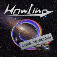HOWLING (METAL) / ハウリング / スパイラル・トゥ・ヴィクトリー