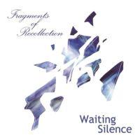 WAITING SILENCE / ウェイティング・サイレンス / フラグメンツ・オブ・リコレクション