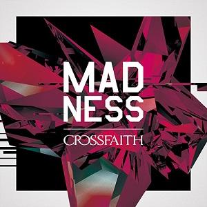 CROSSFAITH / マッドネス<初回限定盤>