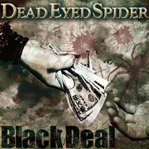 DEAD EYED SPIDER / デッド・アイド・スパイダー / BLACK DEAL / ブラック・ディール