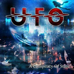 UFO / ユー・エフ・オー / A CONSPIRACY OF STARS / ア・コンスピラシー・オヴ・スターズ