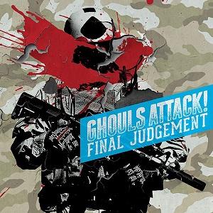 Ghouls Attack ! / グールズ・アタック! / FINAL JUDGEMENT / ファイナル・ジャッジメント