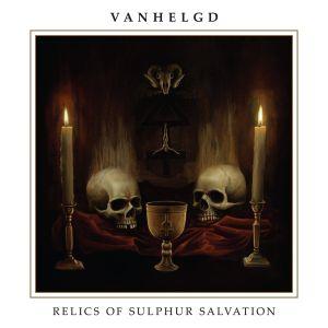 VANHELGD / RELICS OF SULPHUR SALVATION