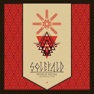SOLEFALD / WORLD METAL, KOSMOPOLIS SUD<DIGI>