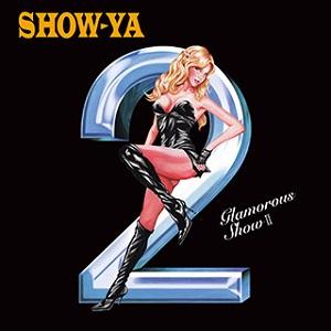 SHOW-YA / ショウヤ / GLAMOROUS SHOW II / グラマラス・ショウII