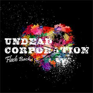 UNDEAD CORPORATION / アンデッド・コーポレーション / FLASH BACK / フラッシュ・バック