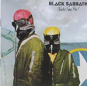 BLACK SABBATH / ブラック・サバス / NEVER SAY DIE!(REMASTER)  / ネヴァー・セイ・ダイ(リマスター)