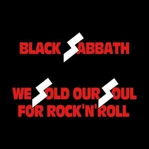 BLACK SABBATH / ブラック・サバス / WE SOLD OUR SOUL FOR ROCK'N'ROLL(REMASTER)  / ウィ・ソールド・アワ・ソウル・フォー・ロックンロール(リマスター)