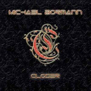 MICHAEL BORMANN / マイケル・ボーマン / CLOSER