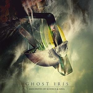GHOST IRIS / ゴースト・アイリス / ANEDCOTES OF SCIENCE & SOUL / アネクドート・オブ・サイエンス・アンド・ソウル