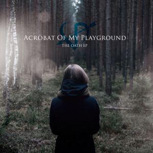 ACROBAT OF MY PLAYGROUND / アクロバット・オブ・マイ・プレイグランド / THE OATH EP / ジ・オース EP