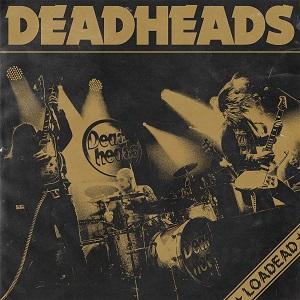 DEADHEADS / デッドヘッズ / ローデッド