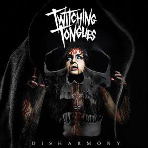 TWITCHING TONGUES / DISHARMONY