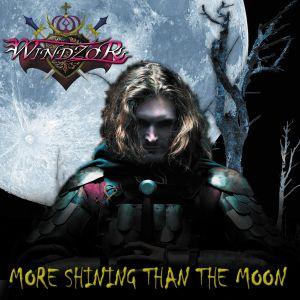 WINDZOR / ウインザー / MORE SHINING THAN THE MOON / モア・シャイニング・ザン・ザ・ムーン