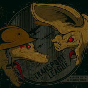 TRANSPORT LEAGUE / NAPALM BATS & SUICIDE DOGS<DIGI>