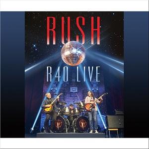RUSH / ラッシュ / R40・ライヴ~閃光の去来~