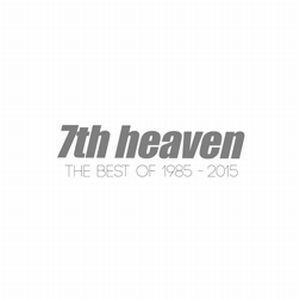 7TH HEAVEN / THE BEST OF 1985 - 2015<DIGI>