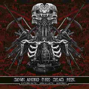 DOWN AMONG THE DEAD MEN / EXTERMINATE! ANNIHILATE! DESTROY!