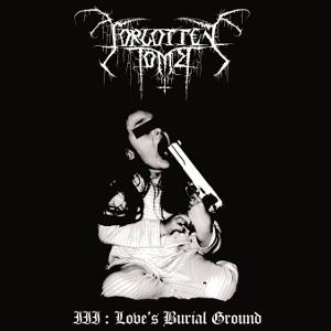 FORGOTTEN TOMB / フォーゴットン・トン / LOVES BURIAL GROUND<DIGI>