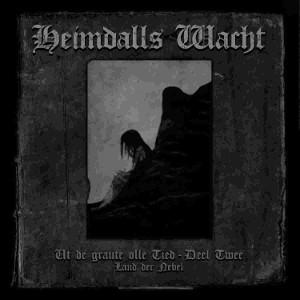HEIMDALLS WACHT / UT DE GRAUTE OLLE TIED-DEEL TWEE(LAND DER NEBEL)