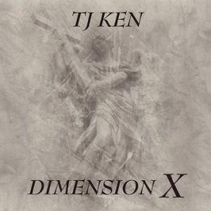 TJ KEN / ティージェイ・ケン / DIMENSION X / ディメンシヨン・エックス