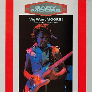 GARY MOORE / ゲイリー・ムーア / ウィ・ウォント・ムーア!(ライヴ)<紙ジャケット>