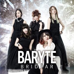 BRIDEAR / ブライディア / BARYTE / バライト<初回限定盤CD+DVD>