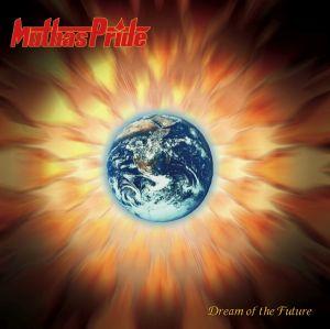 MUTHAS PRIDE / マーサス・プライド / DREAM OF THE FUTURE / ドリーム・オブ・ザ・フューチャー