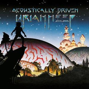 URIAH HEEP / ユーライア・ヒープ / ACOUSTICALLY DRIVEN / アコースティカリー・ドリヴン~ライヴ2000 (生産限定紙ジャケット仕様)