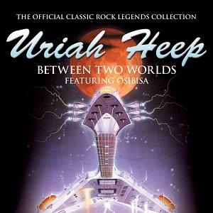 URIAH HEEP / ユーライア・ヒープ / ビィトゥイーン・ツウ・ワールド~ライヴ2004 (生産限定紙ジャケット仕様)