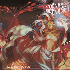 TORNADO-GRENADE / トルネード・グレネード / LOVERUPTION / ラヴラプション