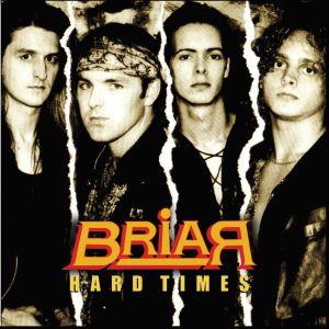BRIAR (METAL) / HARD TIMES