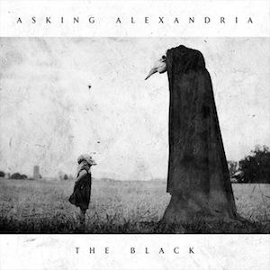 ASKING ALEXANDRIA / アスキング・アレクサンドリア / THE BLACK / ザ・ブラック