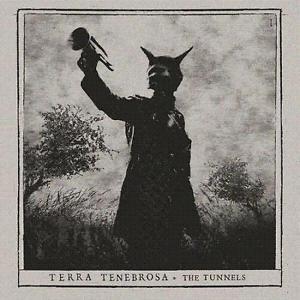 TERRA TENEBROSA / THE TUNNELS<DIGI/SLIPCASE>