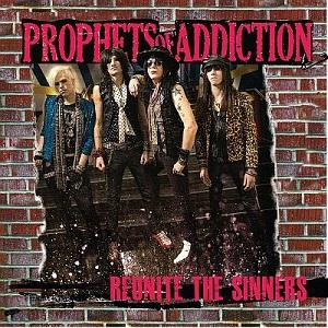 PROPHETS OF ADDICTION / プロフェッツ・オブ・アディクション / REUNITE THE SINNERS / リユナイト・ザ・シナーズ