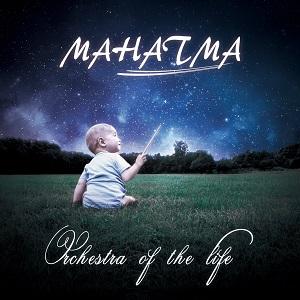 MAHATMA / マハトマ (Japan) / ORCHESTRA OF THE LIFE / オーケストラ・オブ・ザ・ライフ