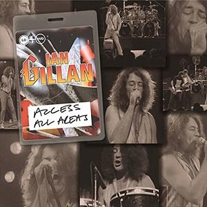 IAN GILLAN / イアン・ギラン / ACCESS ALL AREAS LIVE 1990 / アクセス・オール・エリアズ・ライヴ1990