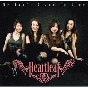 HEARTLEAF / ハートリーフ / WE DON'T STAND IN LINE / ウィ・ドント・スタンド・イン・ライン