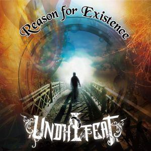 UNDHIFEAT / アンディフィート / REASON FOR EXISTENCE / リーズン・フォー・イグジステンス