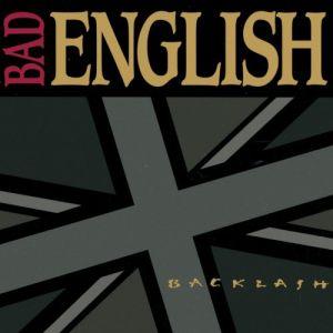 BAD ENGLISH / バッド・イングリッシュ / BACKLASH