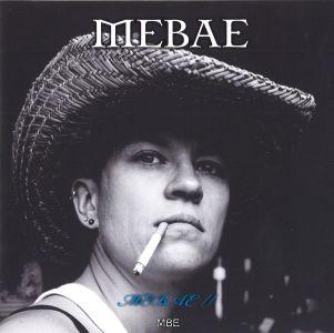 THE MEBAE / ザ・メバエ / MEBAE II / メバエ2