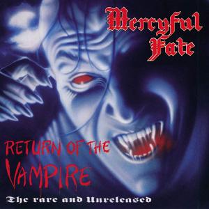 MERCYFUL FATE / マーシフル・フェイト / RETURN OF THE VAMPIRE<DIGI>