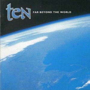 TEN / テン / ファー・ビヨンド・ザ・ワールド