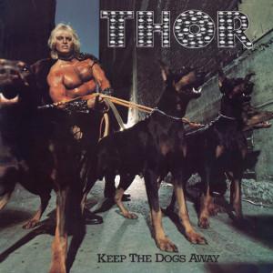 THOR / KEEP THE DOGS AWAY<DIGI/2CD+DVD>