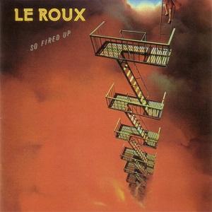 LE ROUX / ルルー / ソー・ファイアード・アップ