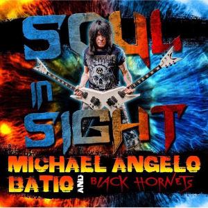 MICHAEL ANGELO BATIO & BLACK HORNETS / SOUL IN SIGHT