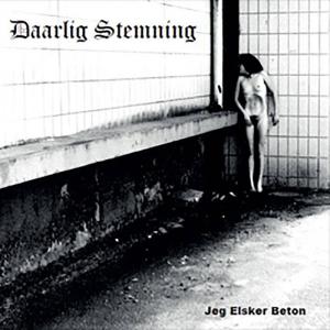 DAARLIG STEMNING / JEG ELSKER BETON<CD-R/PAPER SLEEVE>